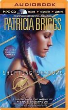 Shifting Shadows : Stories from the World of Mercy Thompson by Patricia...