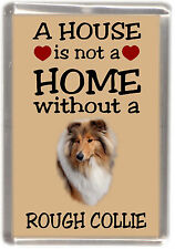 "Rough Collie Sable Dog Fridge Magnet ""A HOUSE IS NOT A HOME"" by Starprint"