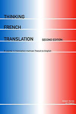 Thinking French Translation: A Course in Translation Method : French to...