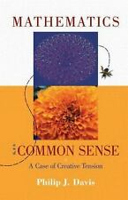 NEW - Mathematics And Common Sense: A Case of Creative Tension
