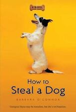 How to Steal a Dog by Barbara O'Connor (2009, Paperback)