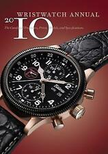 Wristwatch Annual Ser. Annual 2010 : The Catalog of Producers, Prices, Models