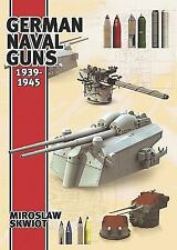 GERMAN NAVAL GUNS 1939-1945 HARDCOVER EDITION