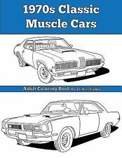 1970s Classic Muscle Cars : Adult Coloring Book by Jordan Biggio (2016,...