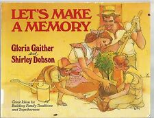 Let's Make a Memory Gloria Gaither and Shirley Dobson Russ Flint PB 1983