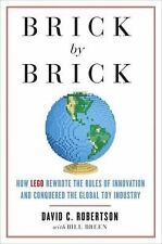 Brick by Brick: How LEGO Rewrote the Rules of Innovation and Conquered the Globa