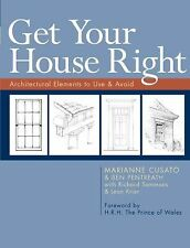 Get Your House Right : Architectural Elements to Use and Avoid by Ben...