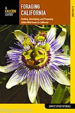 Foraging California Finding Identifying and Preparing Edible Wild Food Guide New