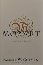 MOZART A CULTURAL BIOGRAPHY - Eobert W. Gutman  (soft back)1999