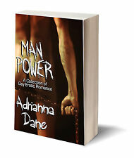 Man Power by Adrianna Dane, Gay/GLBT ScFi/Fut iErotic Romance, PB, Autogr