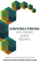 Surviving And Thriving With Teacher Action Research  9781433129872