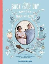Back in the Day Bakery Made with Love: More than 100 Recipes and Make-It-Yoursel