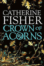 Crown of Acorns, Fisher, Catherine, New Book