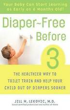 Diaper-Free Before 3: The Healthier Way to Toilet Train and Help Your-ExLibrary