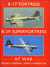 B-17 Fortress and B-29 Superfortress at War by Roger A Freeman; David A Anderton