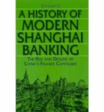 A History of Modern Shanghai Banking: The Rise and Decline of China's -ExLibrary