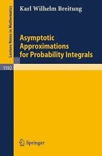 Asymptotic Approximations for Probability Integrals (Lecture Notes in Mathematic