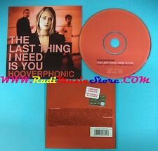 CD Singolo Hooverphonic The Last Thing I Need Is You COL 6743701 PROMO 2003(S25)