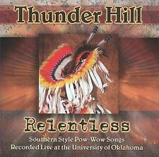 THUNDER HILL-RELENTLESS: SOUTHERN STYLE POW-WOW SONGS RECORDED  CD NEW