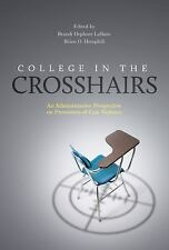 College in the Crosshairs : An Administrative Perspective on Prevention of...