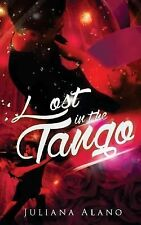 Lost in the Tango by Juliana Alano (2014, Paperback)