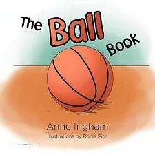 The Ball Book by Anne Ingham (2012, Paperback)