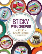 Sticky Fingers : DIY Duct Tape Projects by Sophie Maletsky (2014, Paperback)