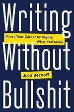 Writing Without B******* by Joshua Bernoff (2016, Hardcover)