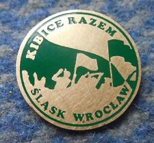 SLASK WROCLAW POLAND FOOTBALL SOCCER FANS TOGETHER PIN BADGE