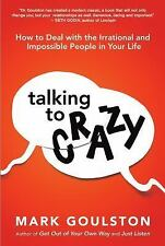 TALKING TO CRAZY - MARK GOULSTON (HARDCOVER) NEW