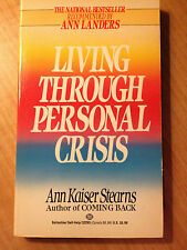 Living Through Personal Crisis by Ann K. Stearns and Ann Kaiser Stearns...#550B