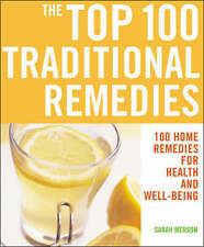 The Top 100 Traditional Remedies: 100 Remedies for Health and Well-being by...