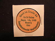 1965 Waverly, Ohio Wooden Nickel token - Waverly, OH 150th Anv Wooden Coin - GRN