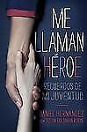 Me llaman heroe (They Call Me a Hero): Recuerdos de mi juventud (Spanish Edition