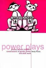 Francis, Becky Power Plays: Primary School Children's Constructions of Gender, P