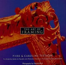 The Art of Framing: The Essential Guide to Framing and Hanging Paintings... - ..