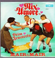 "7"" Mair & Mair Nix Amore / Beim Fensterl`n 80`s Koch International"