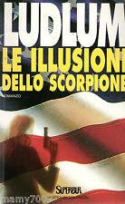 LIBRO= Le illusioni dello scorpione=LUDLUM=1995 SUPERBUR