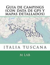 Guia de Campings en ITALIA TUSCANA (con Data de Gps y Mapas Detallados) by M....