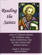 Reading the Saints Second Edition: Lists of Catholic Books for Children Plus B..