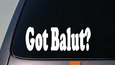 "Got Balut Philippines 6"" Sticker JDM Vinyl Decal philippine  *D639*"