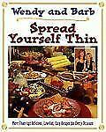 Spread Yourself Thin : More Than 140 Delicious, Low-Fat, Easy Recipes for...