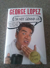 SIGNED George Lopez I'm Not Gonna Lie BOOK AUTOGRAPH LIMITED EDITION