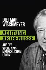 Achtung, Artgenosse! von Dietmar Wischmeyer (2015, Taschenbuch) neuwertig