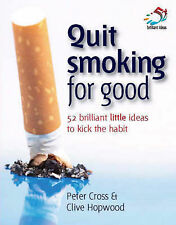 QUIT SMOKING FOR GOOD: 52 Brilliant Little Ideas to Kick the Habit : WH1#B : NEW