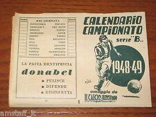 CALENDARIO CAMPIONATO SERIE B 1948/49 IL CALCIO ILLUSTRATO NON COMPILATO!