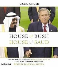 House of Bush, House of Saud: The Secret Relationship Between the Wor 0743 ExLib