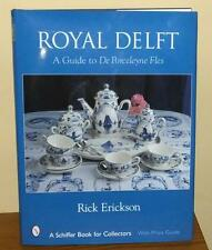 Royal Delft Dutch Porcelain History and Photo Guide by Rick Erickson 2003 Book