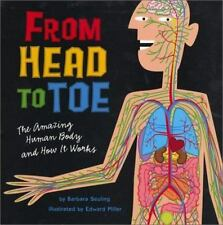 From Head to Toe: The Amazing Human Body and How It Works