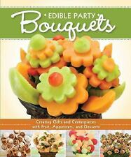 Edible Party Bouquets: Creating Gifts and Centerpieces with Fruit, App-ExLibrary